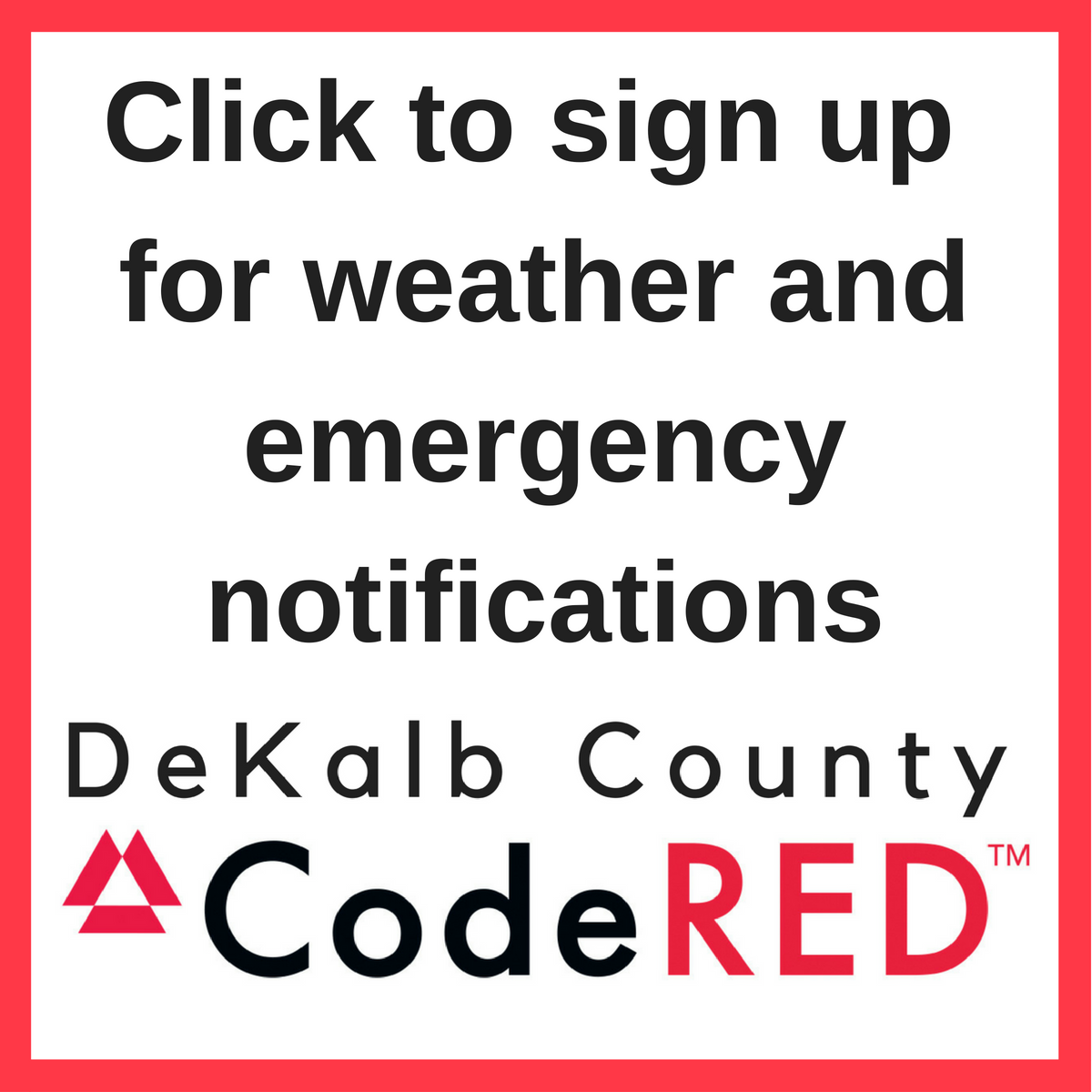 DeKalb County logo with the text click to sign up for weather and emergency notifications