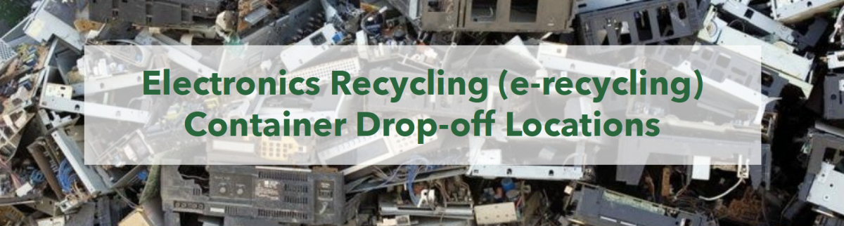 Header - Electronics Recycling Container Drop-off Location.jpg