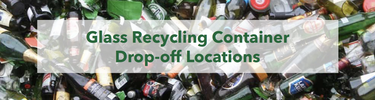 Header - Glass Recycling Drop-off Locations.jpg